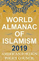 The World Almanac of Islamism 2019