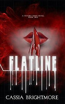 Flatline (The Trauma Series Book 2) by [Brightmore, Cassia]
