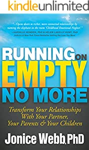 Running on Empty No More: Transform Your Relationships with Your Partner, Your Parents &  Your Children (English Edition)