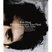 Ken Hirai 10th Anniversary Tour Final at Saitama Super Arena [Blu-ray]