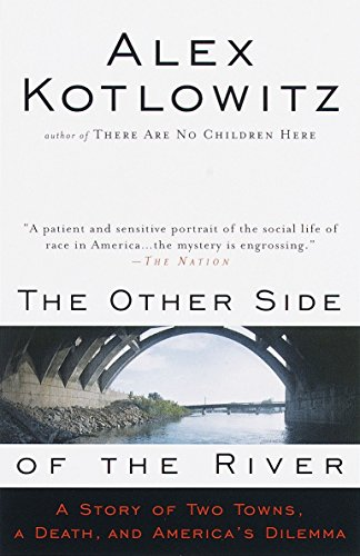 Download The Other Side of the River: A Story of Two Towns, a Death, and America's Dilemma 038547721X