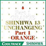 Shinhwa 13集 - Unchanging Part 1 - Orange (限定盤)