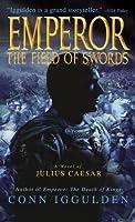 Emperor: The Field of Swords (The Emperor Series)