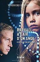 Raphaël a l'air d'un ange: thriller médical d'anticipation