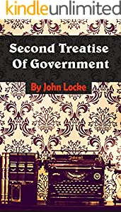 Second Treatise of Government: An Essay Concerning the True Original, Extent and End of Civil Government (English Edition)