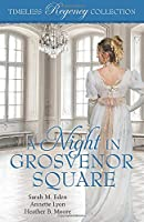 A Night in Grosvenor Square (Timeless Regency Collection)