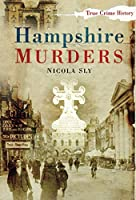 Hampshire Murders (Sutton True Crime History)