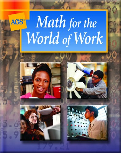 Download Math For The World Of Work (Ags Math for the World of Work) 0785426973
