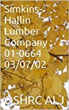 Simkins-Hallin Lumber Company ; 01-0664  03/07/02 (English Edition)