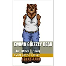 Emma Grizzly Bear: The Other Prison