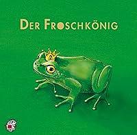 Der Froschkoenig. CD: Klassik Hoerbuecher fuer Kinder