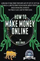 How to Make Money Online: Learn How to Make Money from Home with My Step-by-Step Plan to Build a $5000 Per Month Passive Income Website Portfolio (Based on Building 10 Websites that Make at Least $500 Per Month Each)