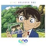 JUST BELIEVE YOU (名探偵コナン盤) (初回限定生産) (CD+グッズ[名探偵コナンエコバック])