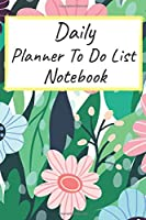 "Daily Planner To Do List Notebook: UNDATED Daily Planning System 31 Pages per Month - 8.5"" x 11"""