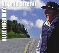 Blue Highway by Angela Strehli (2005-08-01)
