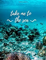 TAKE ME TO THE SEA: 14 WEEKS TO-DO LIST UNDATED DIARY LIFE IN THE OCEAN COVER (Planners&Diaries)