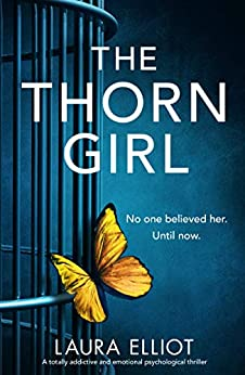 The Thorn Girl: A totally addictive and emotional psychological thriller by [Elliot, Laura]