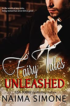 Fairy Tales Unleashed by [Simone, Naima]