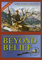 Beyond Belief: Long Range Hunting