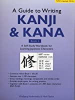 A Guide to Writing Kanji & Kana Book 2: A Self-Study Workbook for Learning Japanese Characters