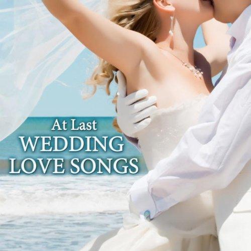 At Last - Wedding Love Songs
