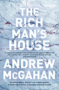 The Rich Man's House by [McGahan, Andrew]