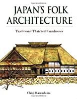 Japan's Folk Architecture―Traditional thatched farmhouses