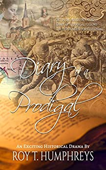 Diary Of A Prodigal: Early Australian Settler's Tale by [Humphreys, Roy T]