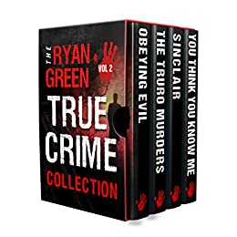 The Ryan Green True Crime Collection: Volume 2 by [Green, Ryan]
