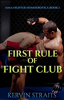 First Rule of Fight Club: MMA Fighter Homoerotica Book 1 by [Straits, Kervin]
