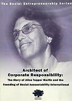 Ashoka's Social Entrepreneurship Series presents Architect of Corporate Responsibility: The Story of Alice Tepper Marlin and Social Accountability International [並行輸入品]