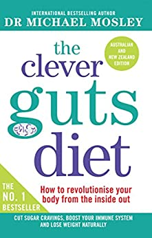 The Clever Guts Diet by [Mosley, Michael]