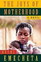 The Joys of Motherhood: A Novel by Buchi Emecheta(2013-08-07)