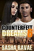Counterfeit Dreams 6: Dreams Never Die