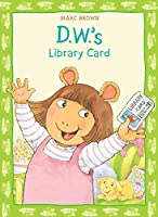 D.W.'s Library Card (D. W. Series)