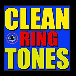 Clean Ring Tones: Family, Friends, Professional, Funny