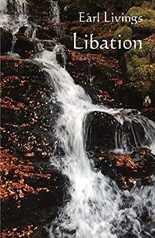 Libation by [Livings, Earl]