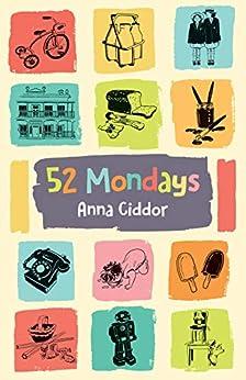 52 Mondays by [Ciddor, Anna]