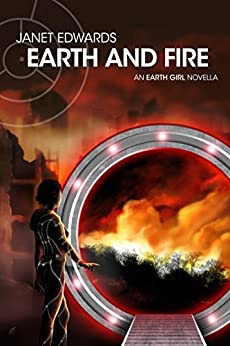 Earth and Fire: An Earth Girl Novella (EGN Book 1) by [Edwards, Janet]