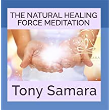 The Natural Healing Force Meditation (Self Realisation Yoga Affirmations Consciousness Healing Joy WellBeing Inner Peace)