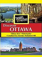 Travel Thru History Discover Ottawa, Ontario [DVD]