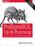 PostgreSQL: Up and Running: A Practical Guide to the Advanced Open Source Database (English Edition)