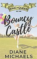 King & Queen of the Bouncy Castle (King & Queen series)