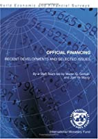 Official Financing: Recent Developments And Selected Issues (World Economic and Financial Surveys)