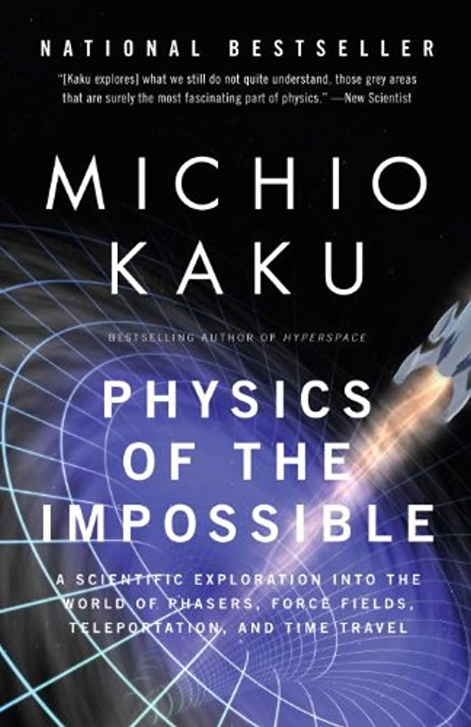 Physics of the Impossible: A Scientific Exploration into the World of Phasers, Force Fields, Teleportation, and Time Travel (English Edition)