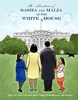 The Adventures of Sasha and Malia at the White House