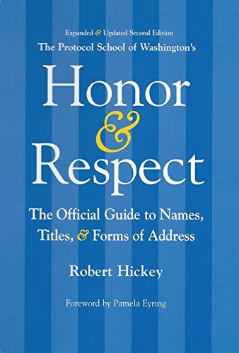 Honor & Respect: The Official Guide to Names, Titles and Forms of Address (English Edition)