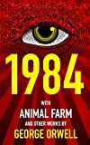 1984 (Nineteen Eighty-Four), Animal Farm, and over 40 Other Works by George Orwell (English Edition)
