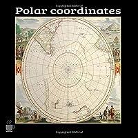 Polar Coordinates: Keep your Bearings, coffee first