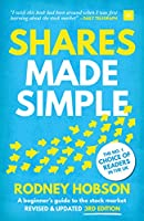 Shares Made Simple, 3rd edition: A beginner's guide to the stock market
